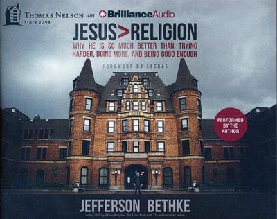 Jesus > Religion   -     By: Jefferson Bethke