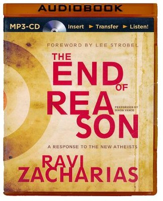 The End of Reason: A Response to the New Atheists - unabridged audiobook on MP3-CD  -     By: Ravi Zacharias