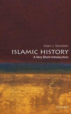 Islamic History: A Very Short Introduction  -     By: Adam J. Silverstein