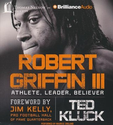 Robert Griffin III: Athlete, Leader, Believer - unabridged audiobook on CD  -     By: Ted Kluck