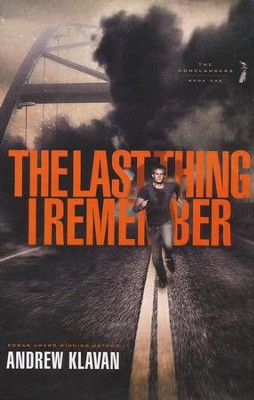 The Last Thing I Remember, The Homelanders Series #1  -     By: Andrew Klavan