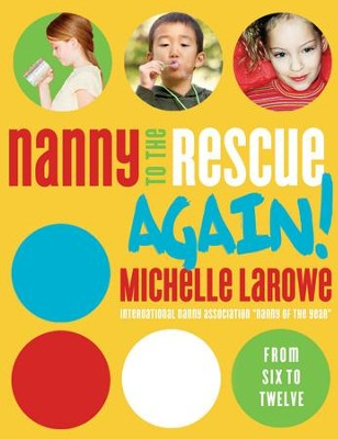 Nanny to the Rescue Again! - eBook  -     By: Michelle LaRowe