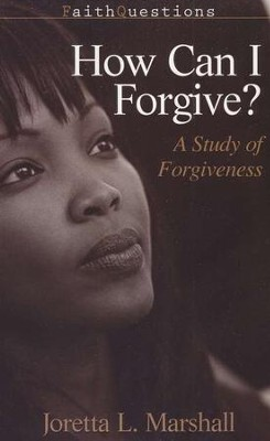 How Can I Forgive?: A Study of Forgiveness  -