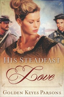 His Steadfast Love  -     By: Golden Parsons