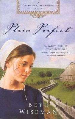 Plain Perfect, Daughters of the Promise Series #1  -     By: Beth Wiseman