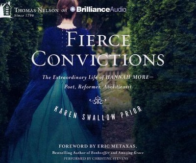 Fierce Convictions: The Extraordinary Life of Hannah More: Poet, Reformer, Abolitionist (Unabridged)  -     By: Karen Swallow Prior