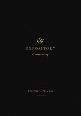 ESV Expository Commentary: Ephesians-Philemon  -     Edited By: Iain M. Duguid, James M. Hamilton Jr., Jay Sklar     By: Benjamin L. Merkle, Jason C. Meyer, Alistair I. Wilson, David Chapman