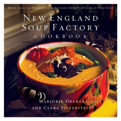 New England Soup Factory Cookbook: More Than 100 Recipes from the Nation's Best Purveyor of Fine Soup - eBook  -     By: Marjorie Druker, Clara Silverstein