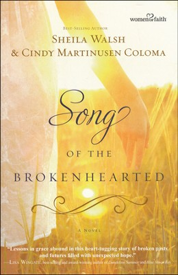 Song of the Brokenhearted   -     By: Sheila Walsh, Cindy Coloma