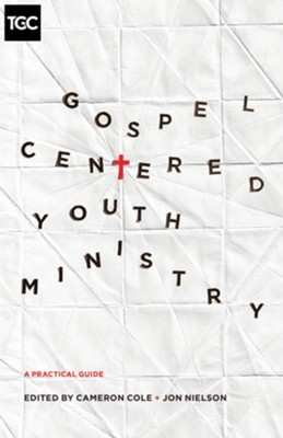Gospel-Centered Youth Ministry: A Practical Guide  -     Edited By: Cameron Cole, Jon Nielson     By: Darren DePaul, Jason Draper, Elizabeth Edrington, Elizabeth Elliott