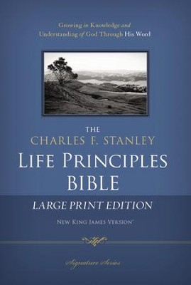 NKJV Charles F. Stanley Life Principles Bible, Large Print   -     By: Charles F. Stanley