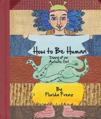 How to be Human, Diary of an Autistic Girl   -     By: Florida Frenz