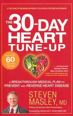 30-Day Heart Tune-Up: A Breakthrough Medical Plan to Prevent and Reverse Heart Disease  -     By: Steven Masley