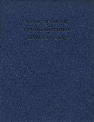 Hymns Ancient & Modern: Standard version - How to use guide  -     Edited By: Hymns Ancient and Modern editorial board