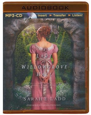 #3: A Lady at Willowgrove Hall - unabridged audiobook on MP3-CD  -     By: Sarah E. Ladd