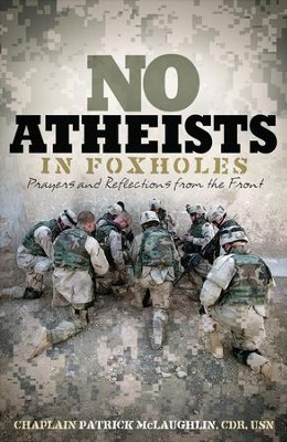 No Atheists In Foxholes: Reflections and Prayers From the Front - eBook  -     By: Patrick McLaughlin