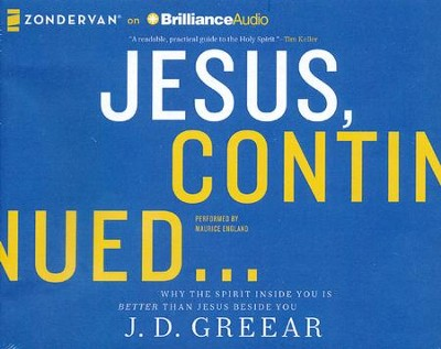 Jesus, Continued...: Why the Spirit Inside You is Better than Jesus Beside You - unabridged audiobook on CD  -     By: J.D. Greear