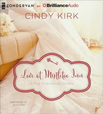 Love at Mistletoe Inn: A December Wedding Story - unabridged audiobook on CD  -     By: Cindy Kirk
