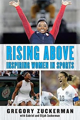 Rising Above: Inspiring Women in Sports  -     By: Gregory Zuckerman
