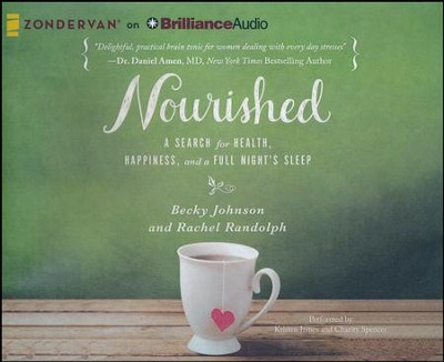 Nourished: A Search for Health, Happiness, and a Full Night's Sleep - unabridged audiobook on CD  -     By: Becky Johnson, Rachel Randolph