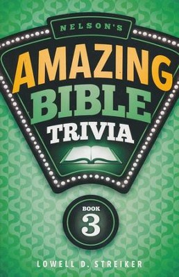 Nelson's Amazing Bible Trivia- Vol 3  -     By: Lowell Streiker