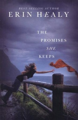 The Promises She Keeps  -     By: Erin Healy
