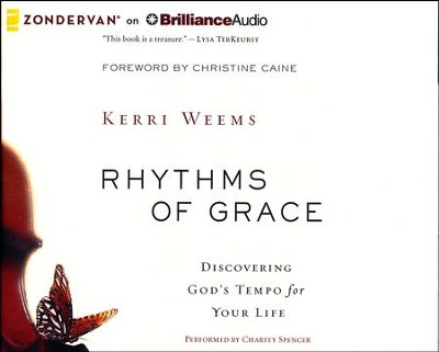 Rhythms of Grace: Discovering God's Tempo for Your Life - unabridged audiobook on CD  -     By: Kerri Weems