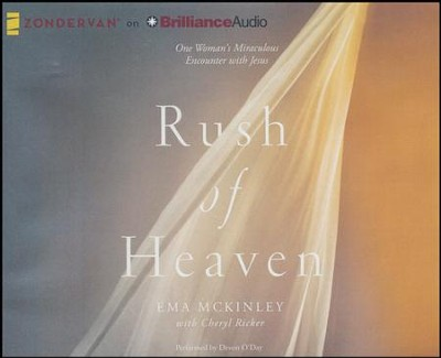 Rush of Heaven: One Woman's Miraculous Encounter with Jesus - unabridged audiobook on CD  -     By: Ema McKinley