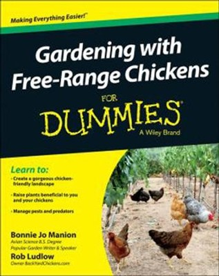 Gardening with Free-Range Chickens For Dummies  -     By: Bonnie Jo Manion, Robert T. Ludlow