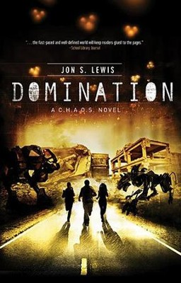 Domination, C.H.A.O.S. Series #3  -     By: Jon S. Lewis