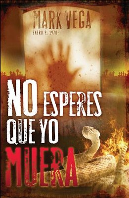 No Esperes Que Yo Muera (Don't Wait for me to Die) - eBook  -     By: Mark Vega