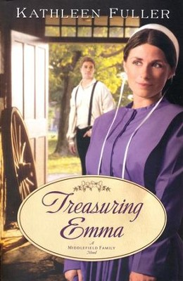 Treasuring Emma, Middlefield Family Series #1   -     By: Kathleen Fuller