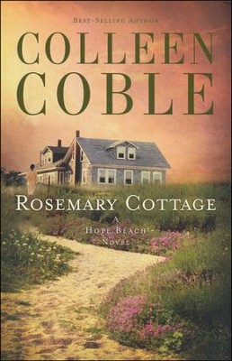 Rosemary Cottage, Hope Beach Series #2   -     By: Colleen Coble