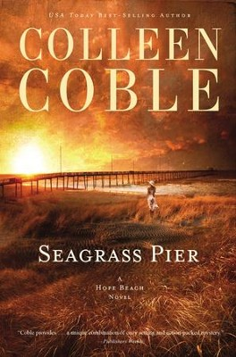 Seagrass Pier, Hope Beach Series #3   -     By: Colleen Coble