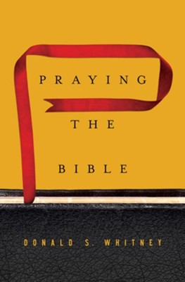Praying the Bible  -     By: Donald S. Whitney