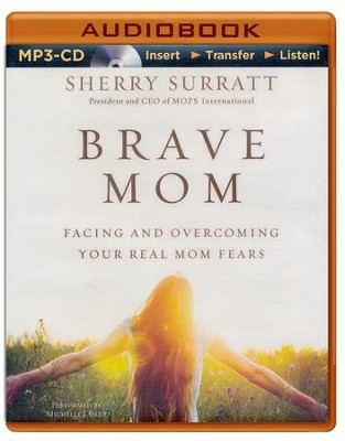Brave Mom: Facing and Overcoming Your Real Mom Fears - unabridged audiobook on MP3-CD  -     By: Sherry Surratt