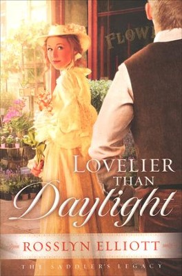 Lovelier Than Daylight, Saddler's Legacy Series #3   -     By: Rosslyn Elliott