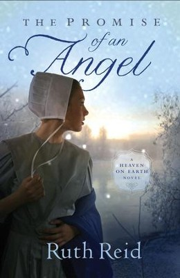 The Promise of an Angel, Heaven on Earth Series #1   -     By: Ruth Reid