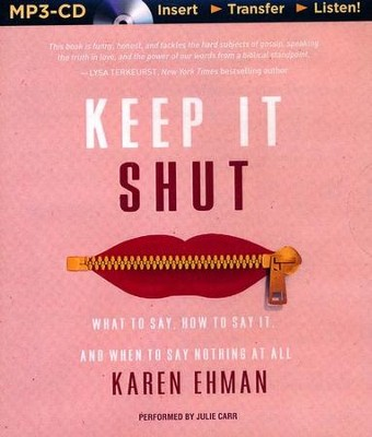 Keep It Shut: What to Say, How to Say It, and When to Say Nothing at All - unabridged audiobook on MP3-CD  -     By: Karen Ehman