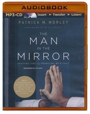 The Man in the Mirror: Solving the 24 Problems Men Face - unabridged audiobook on MP3-CD  -     By: Patrick Morley