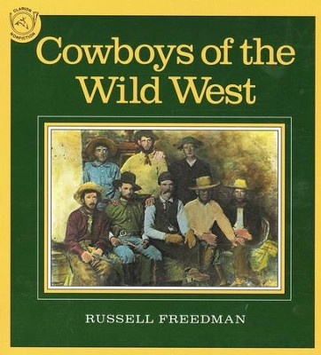Cowboys of the Wild West   -     By: Russell Freedman