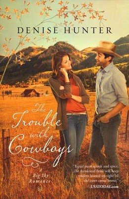 The Trouble with Cowboys, Big Sky Romance Series #3   -     By: Denise Hunter