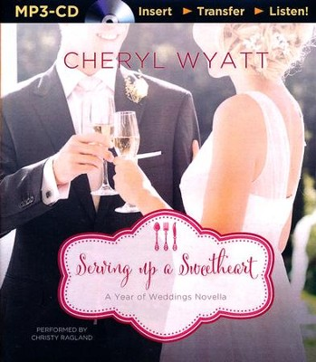 Serving Up a Sweetheart: A February Wedding Story - unabridged audiobook on MP3-CD  -     By: Cheryl Wyatt