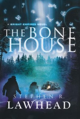 The Bone House, Bright Empires Series #2   -     By: Stephen Lawhead