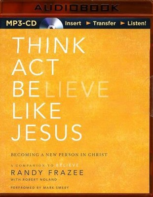 Think, Act, Be Like Jesus - unabridged audiobook on MP3-CD  -     By: Randy Frazee