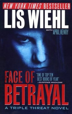 Face of Betrayal, Triple Threat Series #1   -     By: Lis Wiehl, April Henry