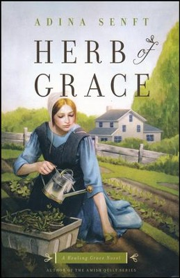 Herb Of Grace, Healing Grace Series #1   -     By: Adina Senft