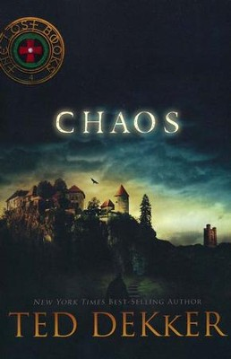 Chaos, The Lost Books #4  -     By: Ted Dekker