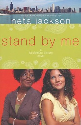Stand By Me, SouledOut Sisters Series #1   -     By: Neta Jackson
