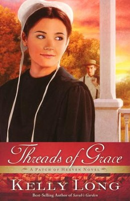 Threads of Grace, A Patch of Heaven Series #3   -     By: Kelly Long